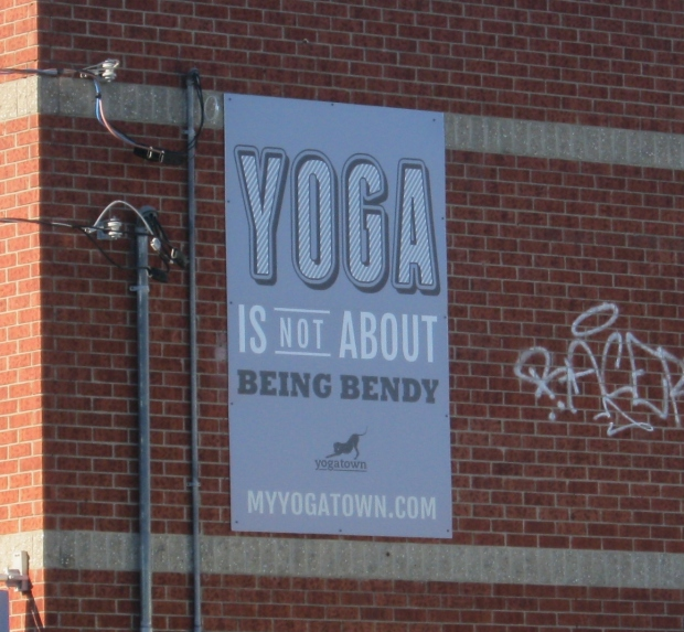 I see this sign every morning on my way to yoga teacher training!